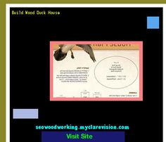 Build Wood Duck House 200049 - Woodworking Plans and Projects!