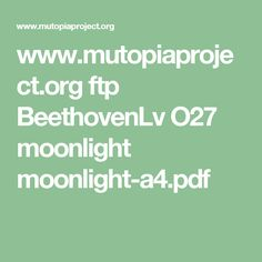 www.mutopiaproject.org ftp BeethovenLv O27 moonlight moonlight-a4.pdf