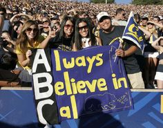 """Always Believe in Cal"" Golden Bears Faithful supporting their team."