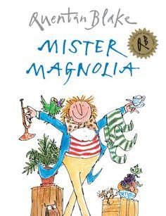 Mister Magnolia: Quentin Blake