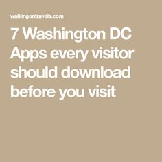 7 Washington DC Apps every visitor should download before you visit