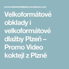 Velkoformátové obklady i velkoformátové dlažby Plzeň – Promo Video koktejl z Plzně