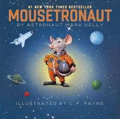 Great Read Aloud!  Mousetronaut: Based on a (Partially) True Story (Paula Wiseman Books) by Mark Kelly, http://www.amazon.com/dp/1442458240/ref=cm_sw_r_pi_dp_uUWGrb14MKWHR