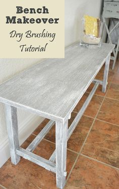 Bench Makeover - Dry Brushing Tutorial