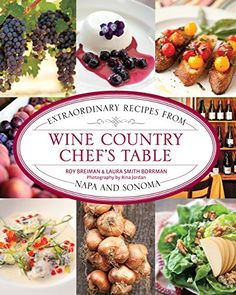 Wine Country Chef's Table: Extraordinary Recipes From Napa And Sonoma by Roy Breiman http://www.amazon.com/dp/0762779284/ref=cm_sw_r_pi_dp_bd6dxb0XH3JVD