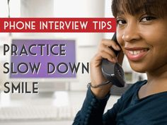 Phone-Interview-Tips: Practice, Slow Down, Smile http://www.cpsprofessionals.com/