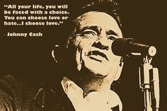 JOHNNY CASH PHOTO QUOTE POSTER you can choose love or hate LOVE 24X36 rare #WiseSayingsforLife