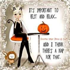 It's important to rest and relax. and I think there's a nap for that. ~ Princess Sassy Pants & Co quotes sassy Happy Halloween, Halloween Quotes, Halloween Pictures, Holiday Pictures, Halloween Art, Halloween Pumpkins, Sassy Quotes, Cute Quotes, Girly Quotes