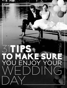 31 Tips To Make Sure You Enjoy Your Wedding Day