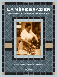 La Mere Brazier: The Mother of Modern French Cooking: Eugenie Brazier, Dr. Ew Smith, Paul Bocuse:
