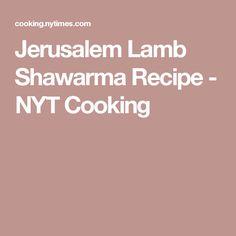 Jerusalem Lamb Shawarma Recipe - NYT Cooking