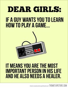 Funny pictures about Dear future gamer girls. Oh, and cool pics about Dear future gamer girls. Also, Dear future gamer girls. Humour Geek, Gamer Humor, Nerd Humor, Future Games, Funny Quotes, Funny Memes, Gamer Quotes, It's Funny, Funniest Memes