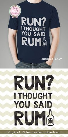 Run? I thought you said RUM, fun quote runner sport athlete digital cut files, SVG, DXF, studio3 files for cricut, silhouette cameo, decals