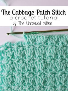 The Cabbage Patch Stitch: A Crochet Tutorial Heather from the... | Mingky Tinky Tiger + the Biddle Diddle Dee | Bloglovin'