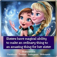 Rammi and Keshi Frozen Sister Quotes, Little Sister Quotes, Love My Parents Quotes, Sister Quotes Funny, Brother Sister Quotes, Brother And Sister Love, Sister Birthday Quotes, Frozen Quotes, Sister Poems