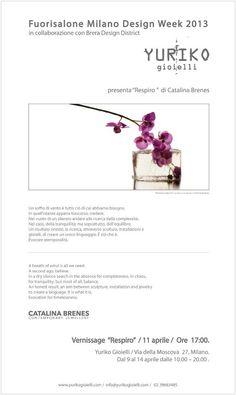 """Fuori Salone Milano Design Week 2013.  In collaborazione con Brera Design District.      Yuriko Gioielli presenta """"Respiro"""" di Catalina Brenes.  Vernissage 11 April from 17.00.  Via della Moscova 27, Milano.  www.yurikogioielli.com     - - X"""