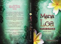 Mana Loa: Band 1 - Astrid Rose ♥ bookcover book buchcover indie selfpublishing graphicdesign design coverdesign  2015 © www.casandrakrammer.de