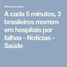 A cada 5 minutos, 3 brasileiros morrem em hospitais por falhas - Notícias - Saúde