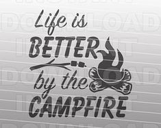 Campfire SVG File,LIfe is Better By Campfire SVG,Camping Word Art SVG -Commercial & Personal Use- Vector svg for Cricut,Silhouette svg,htv