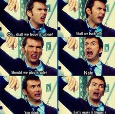 Who Doctor Who in a nutshell. Doctor Who. The facial expressions of this kills me.Doctor Who in a nutshell. Doctor Who. The facial expressions of this kills me. Doctor Who, 10th Doctor, Tenth Doctor Quotes, Sherlock, Matt Smith, David Tennant, Superwholock, Outlander, Serie Doctor