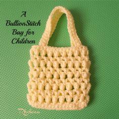 A Bullion Stitch Bag for Children ~ FREE Crochet Pattern