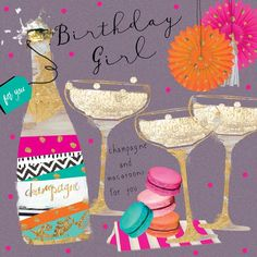 "Beautiful birthday card featuring champagne bottle, glasses and treats. With caption: ""Birthday Girl"""