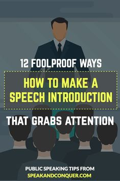 "12 Foolproof Ways How to make a speech introduction that grabs attention? If your prelude leaves the listeners thinking, ""Meh?"", you'll find yourself in a difficult situation. Therefore in today's blog post I will tell you everything you should know about how to make a speech introduction that grabs attention. #speech #publicspeech #speechintroductions"