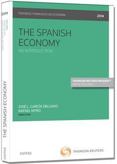 The spanish economy : an introduction / José Luis García Delgado and Rafael Myro (directors) ; Mª Elisa Alvarez López, Carlos M. Fernández-Otheo, Josefa Vega Crespo (editing coordinators) ; exercices, José María López Morales. Aranzadi, 2014