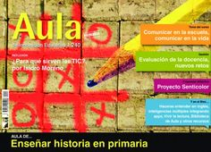 Aula de Innovación Educativa Marzo 2015 edition - Read the digital edition by Magzter on your iPad, iPhone, Android, Tablet Devices, Windows 8, PC, Mac and the Web.