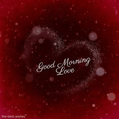 136 Good Morning Wishes My Love Images [Best Collection] Good Morning Wife, Good Morning Romantic, Morning Wish, Good Morning Images, Cute Messages For Him, Morning Qoutes, Heart Melting, Love Images, Beautiful Flowers