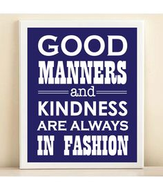 "Navy ""Good Manners and Kindness are Always in Fashion"" print poster. $15.00, via Etsy."