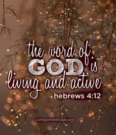 Hebrews 4:12 #Bible #Scripture I thank God daily for my great grandparents & grandparents who knew Him & taught me his scripture so I could ask him into my life - now I'm teaching it to my grandkids-His word is the same today as it was yesterday!