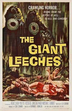 Attack Of The Giant Leeches a. The Giant Leeches Horror Movie Posters, Sci Fi Horror Movies, Old Movie Posters, Classic Movie Posters, Classic Horror Movies, Scary Movies, Old Movies, Vintage Movies, Film Posters