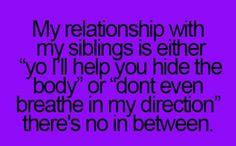 This is sooooooo me and my brother!