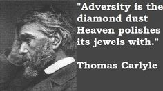 Thomas Carlyle on adversity. Thomas Carlyle, Great Thinkers, Uplifting Words, Christian Faith, Historian, Cool Words, Einstein, Leadership, Reflection