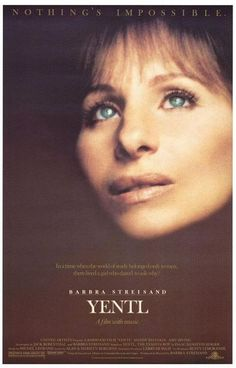 Yentl (film) - The dramatic story incorporates humor and music to relate the odyssey of an Ashkenazi Jewish girl in Poland who decides to dress and live like a man so that she can receive an education in Talmudic Law after her father dies.