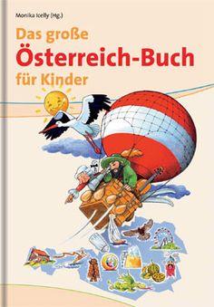Produktcover: Das große Österreich-Buch für Kinder Cover, Kindergarten, German, Comic Books, Classroom, Comics, Books For Kids, Deutsch, Books