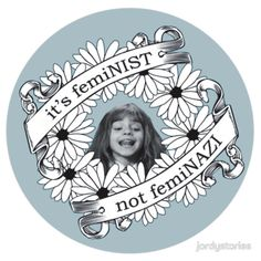 It's Feminist, Not Feminazi: in Blue