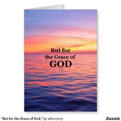 """""""But for the Grace of God."""" Greeting Card"""