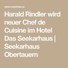 Harald Rindler wird neuer Chef de Cuisine im Hotel Das Seekarhaus | Seekarhaus Obertauern