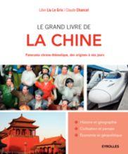 Libin Liu Le Grix et Claude Chancel - Le grand livre de la Chine