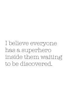 Superhero quote--love it!