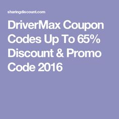 DriverMax Coupon Codes Up To 65% Discount & Promo Code 2016