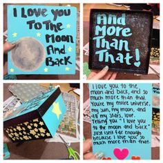 I love you to the moon & back, & so much more than that box I made for my boyfriend to put all the dorky things I make him.