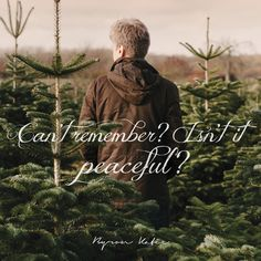 Can't remember? Isn't it peaceful?  —Byron Katie