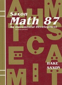Find 1565771885 Math 87 : An Incremental Development 2nd Edition by Hake et al at over 30 bookstores. Buy, rent or sell. Rent Textbooks, Used Textbooks, John Saxon, Saxon Math, Homeschool Books, Ebooks, Bookstores, Things To Sell