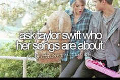 ask taylor swift who her songs are about