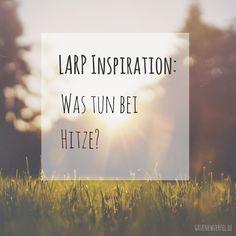 LARP Inspiration: Was tun bei Hitze?
