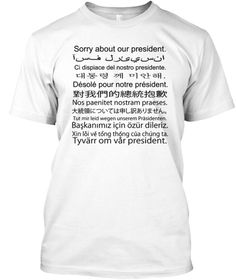 688693f4 Sorry About Our President T Shirt White T-Shirt Front Color Guard Shirts,  Marching