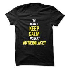 I can't keep calm, i work at AKTIEBOLAGET T-Shirts, Hoodies. Check Price Now ==► https://www.sunfrog.com/LifeStyle/I-cant-keep-calm-i-work-at-AKTIEBOLAGET.html?id=41382